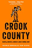 Crook County: Racism and Injustice in America's Largest Criminal Court