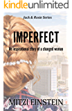 Imperfect: An inspirational story of a changed woman (Jack & Rosie Book 1)