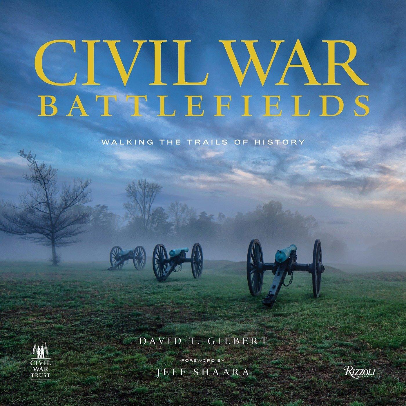 Civil War Battlefields: Walking the Trails of
