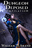 Dungeon Deposed: Compilation: Dark Lord's Landing (Books 1-3)