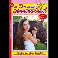 Der neue Sonnenwinkel 34 – Familienroman: Wer bist du, schöne Fremde? (German Edition)