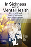 In Sickness and in Mental Health: Living with and Loving Someone with Mental Illness
