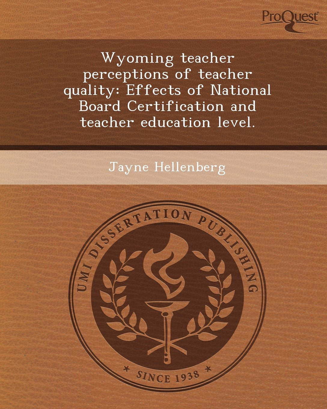 Buy Wyoming Teacher Perceptions Of Teacher Quality Effects Of