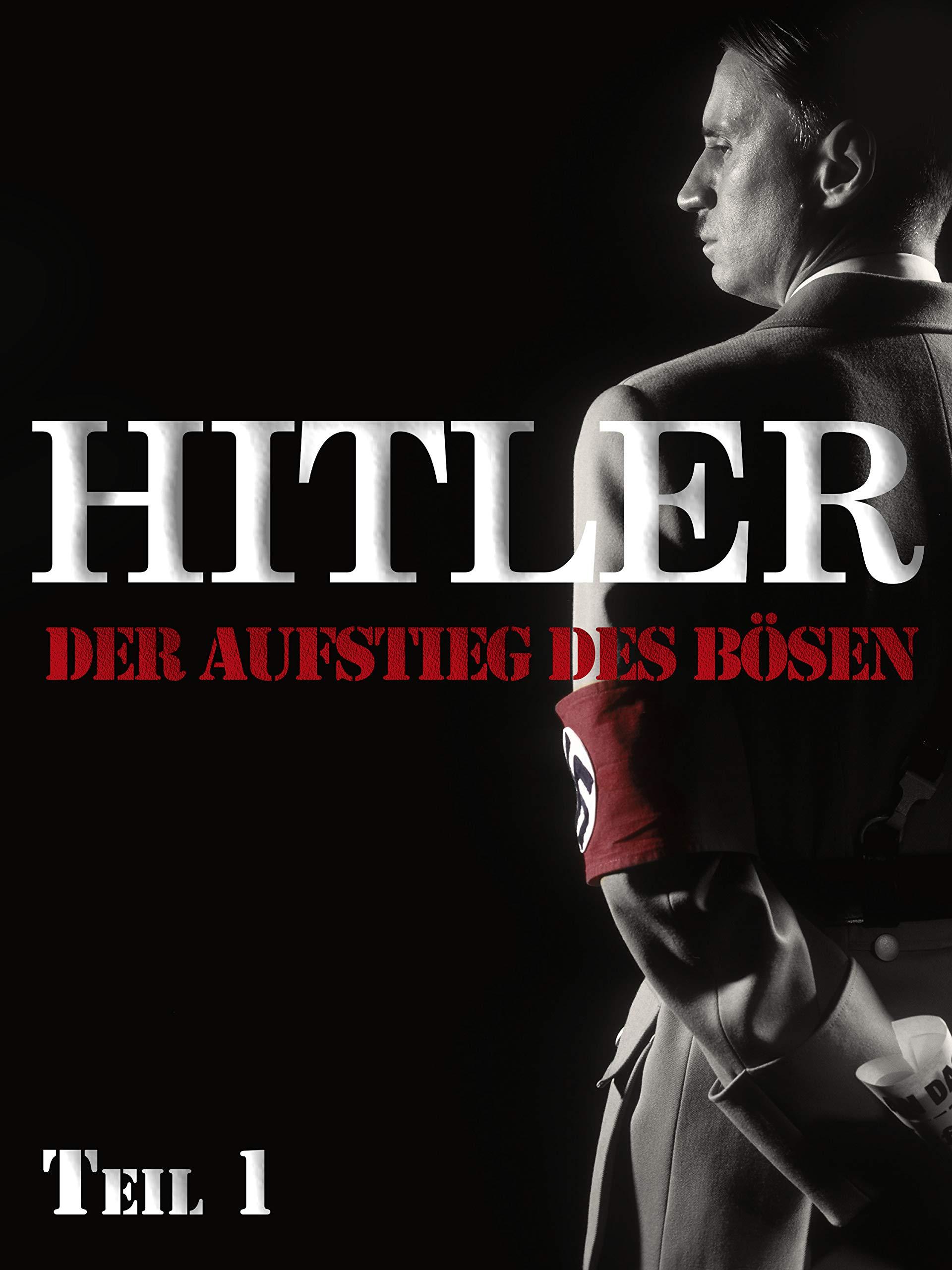 Amazon De Hitler Der Aufstieg Des Bösen Teil 1 Ansehen
