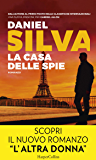 La casa delle spie: Una missione per Gabriel Allon (Italian Edition)