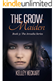 The Crow Maiden: Book 3: The Arcadia Series (a Bronze Age fantasy)