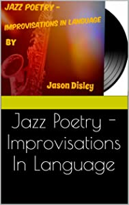 Jazz Poetry - Improvisations In Language