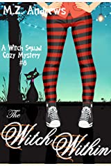The Witch Within: A Witch Squad Cozy Mystery #8 Kindle Edition