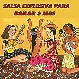 Salsa Explosiva para Bailar & Mas