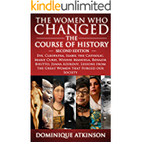 HISTORY: THE WOMEN WHO CHANGED THE COURSE OF HISTORY - 2nd EDITION: Eve, Cleopatra, Isabel the Catholic, Marie Curie, Winnie Mandela, Benazir Bhutto. Lessons ... Judaism Protestant)) (English Edition)