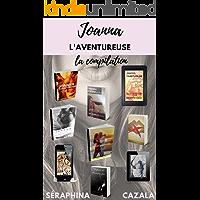 Joanna l'aventureuse: Contes érotique d'une aventurière amoureuse - Recueil de nouvelles (French Edition)