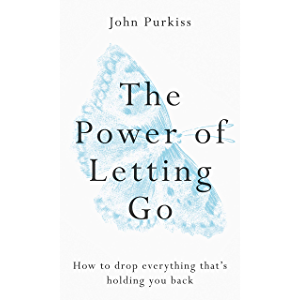 The Power of Letting Go: How to drop everything that?s holding you back