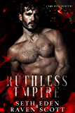 Ruthless Empire: A Dark Mafia Collection
