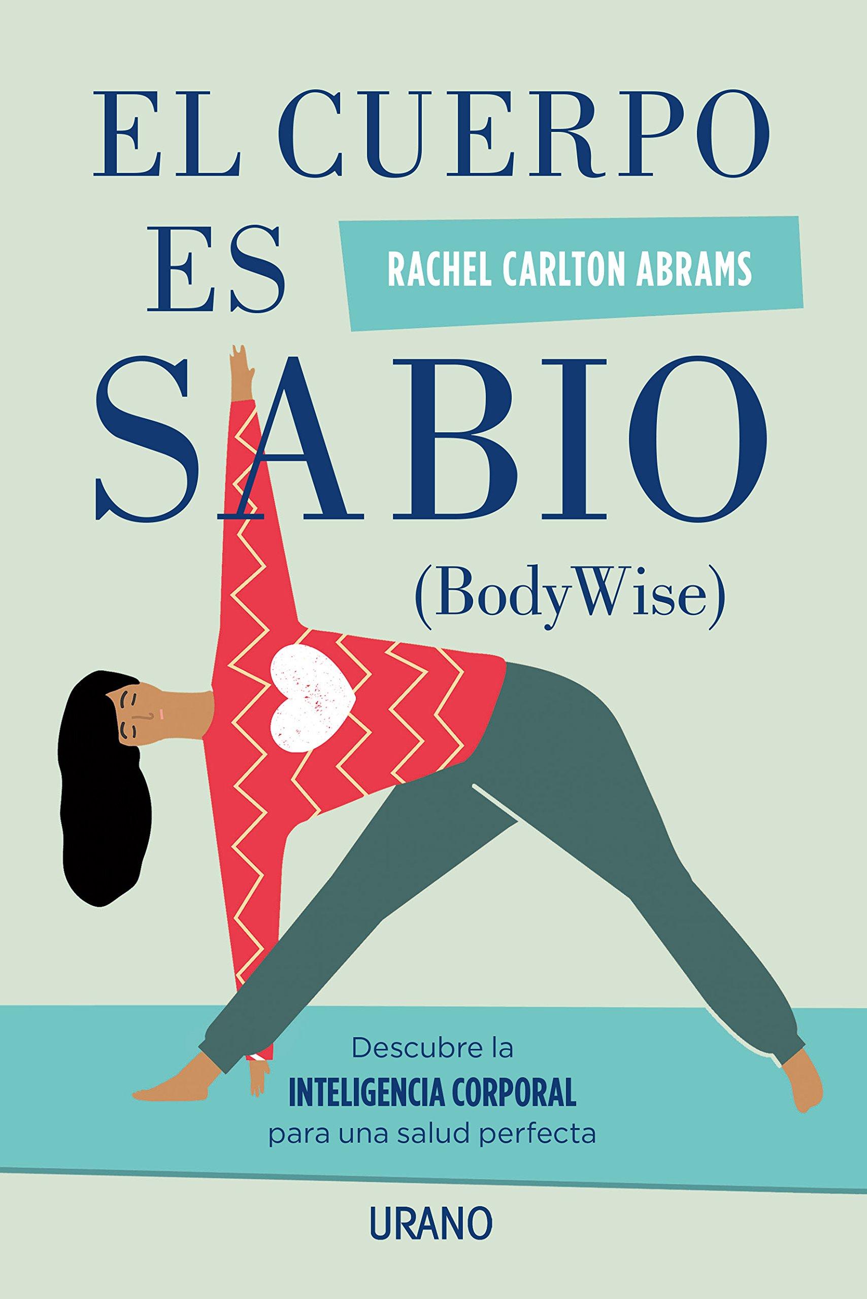 El cuerpo es sabio (Spanish Edition): Rachel Carlton ...
