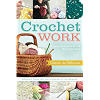 Crochet Work: Adapted From the Encyclopedia of Needlework (English Edition)