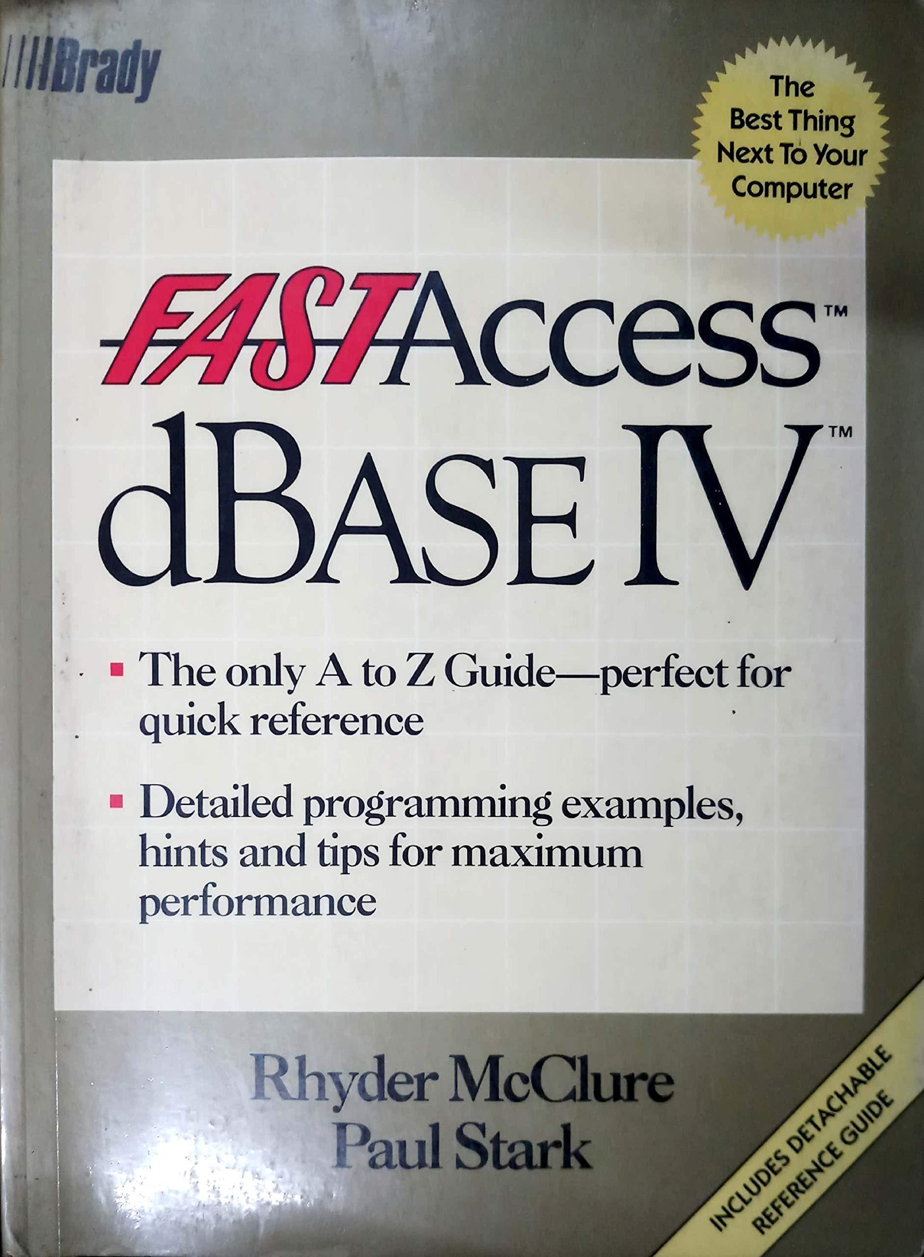 Fast Access/dBASE IV: Rhyder McClure, Paul Stark: 9780133075700