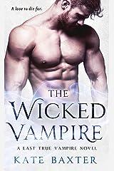 The Wicked Vampire: A Last True Vampire Novel (Last True Vampire series)