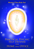 Practical Psychic Self-Defense for Home and Office (English Edition)