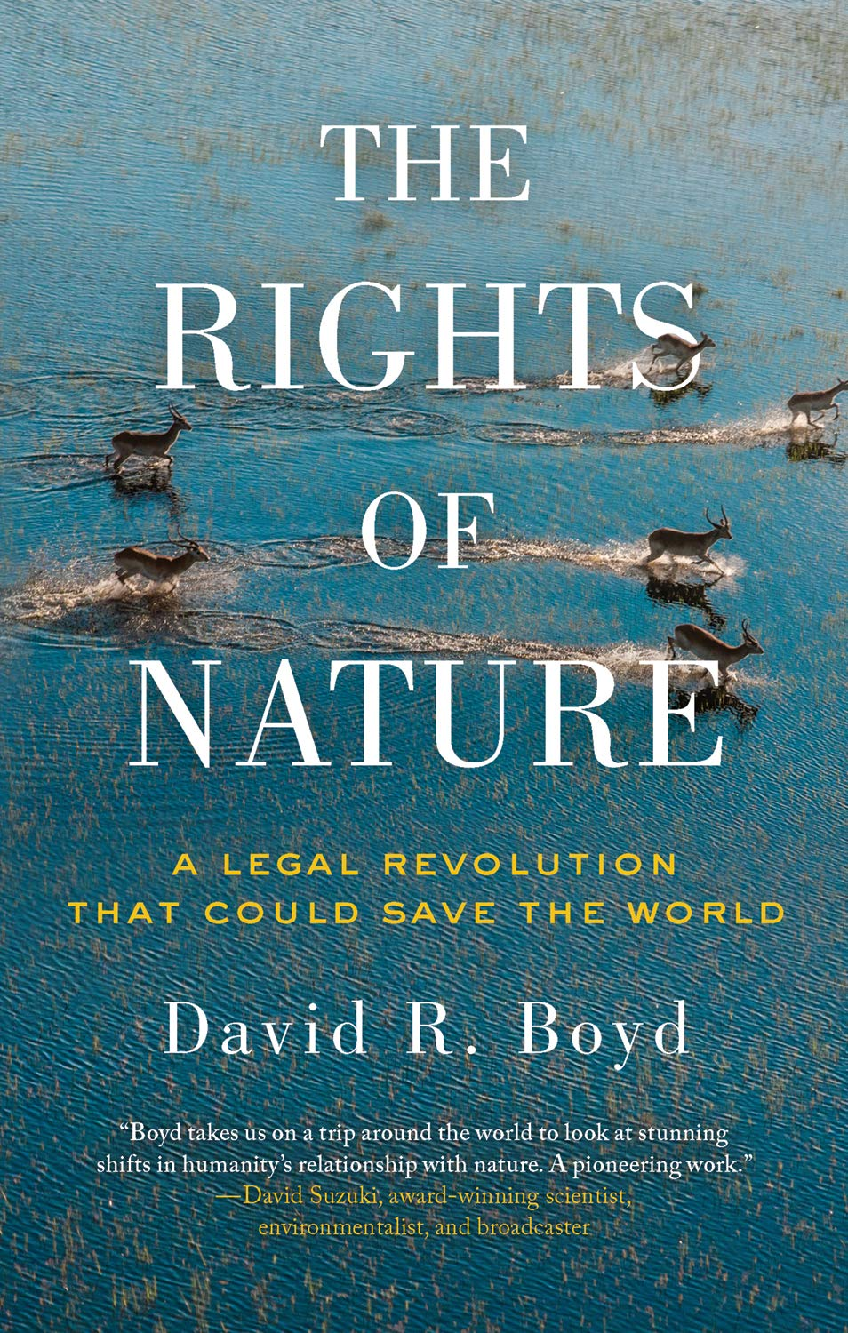 The Rights of Nature: A Legal Revolution That Could Save the World: Boyd, David R.: 9781770412392: Amazon.com: Books