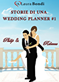 Storie di una wedding planner #1 - Philip e Rebecca