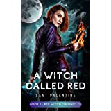 A Witch Called Red: A New Adult Urban Fantasy (Red Witch Chronicles 1)