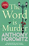 The Word Is Murder: The bestselling mystery from the author of Magpie Murders - you've never read a crime novel quite…