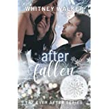 After Fallen: The Ever After Series