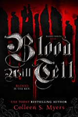 Blood Will Tell: The Blood is the Key (The Blood series Book 1) Kindle Edition