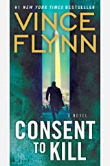 Consent to Kill: A Thriller (A Mitch Rapp Novel Book 6) Kindle Edition