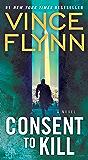 Consent to Kill: A Thriller (A Mitch Rapp Novel Book 6)