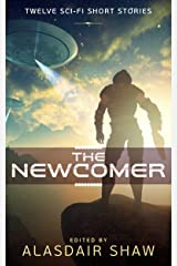 The Newcomer: Twelve Science Fiction Short Stories (Scifi Anthologies Book 1) Kindle Edition