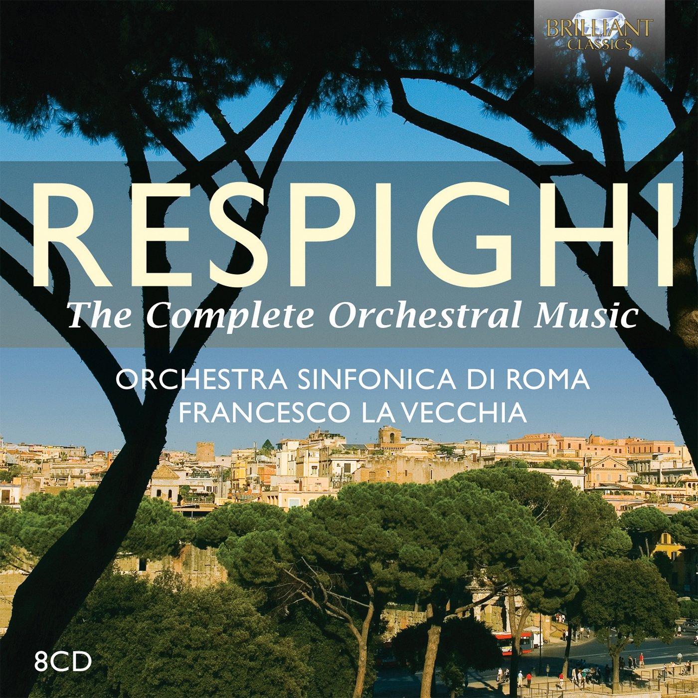 Respighi: Complete Orchestral Music [Box Set] by Brilliant Classics
