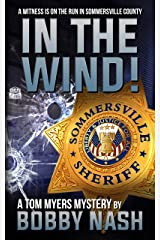 In The Wind: A Tom Myers Mystery Kindle Edition