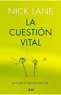 La cuestión vital: ¿Por qué la vida es como es? (Ariel)