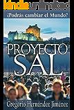 Proyecto Sal: ¿Podrás cambiar el Mundo?
