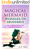 Magical Mermaid Messages on Abundance: How to manifest money with the law of abundance