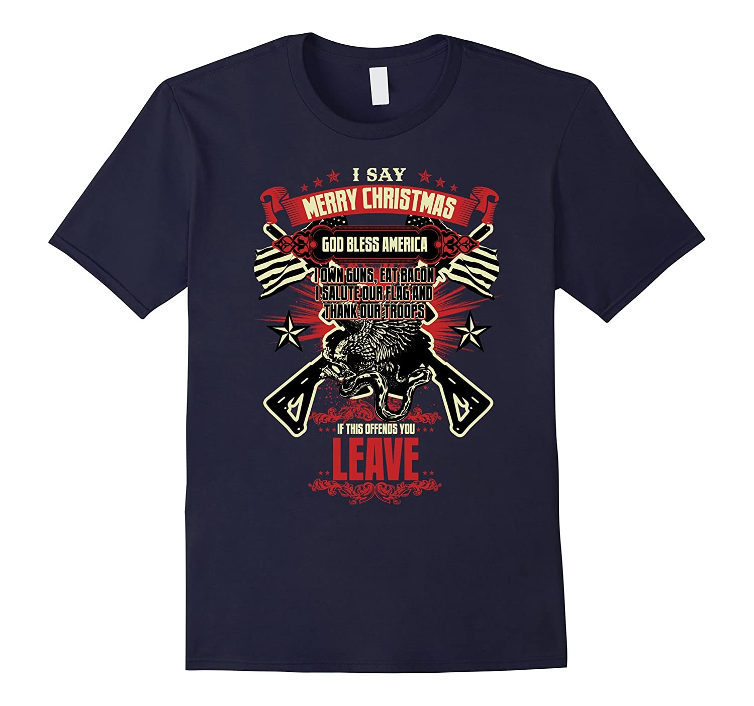 I Say Merry Christmas God Bless America T-shirt, Best Gift-CL
