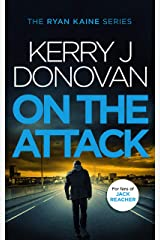 On the Attack: Book 4 in the Ryan Kaine series Kindle Edition