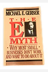 The E-Myth : Why Most Small Businesses Don't Work and What to Do About It Paperback