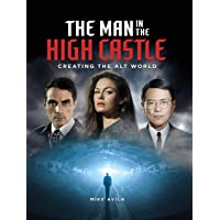 Avila, M: Man in the High Castle: Creating
