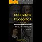 Coletânea Filosófica: Breves resumos acerca da teoria de diversos autores da Filosofia.