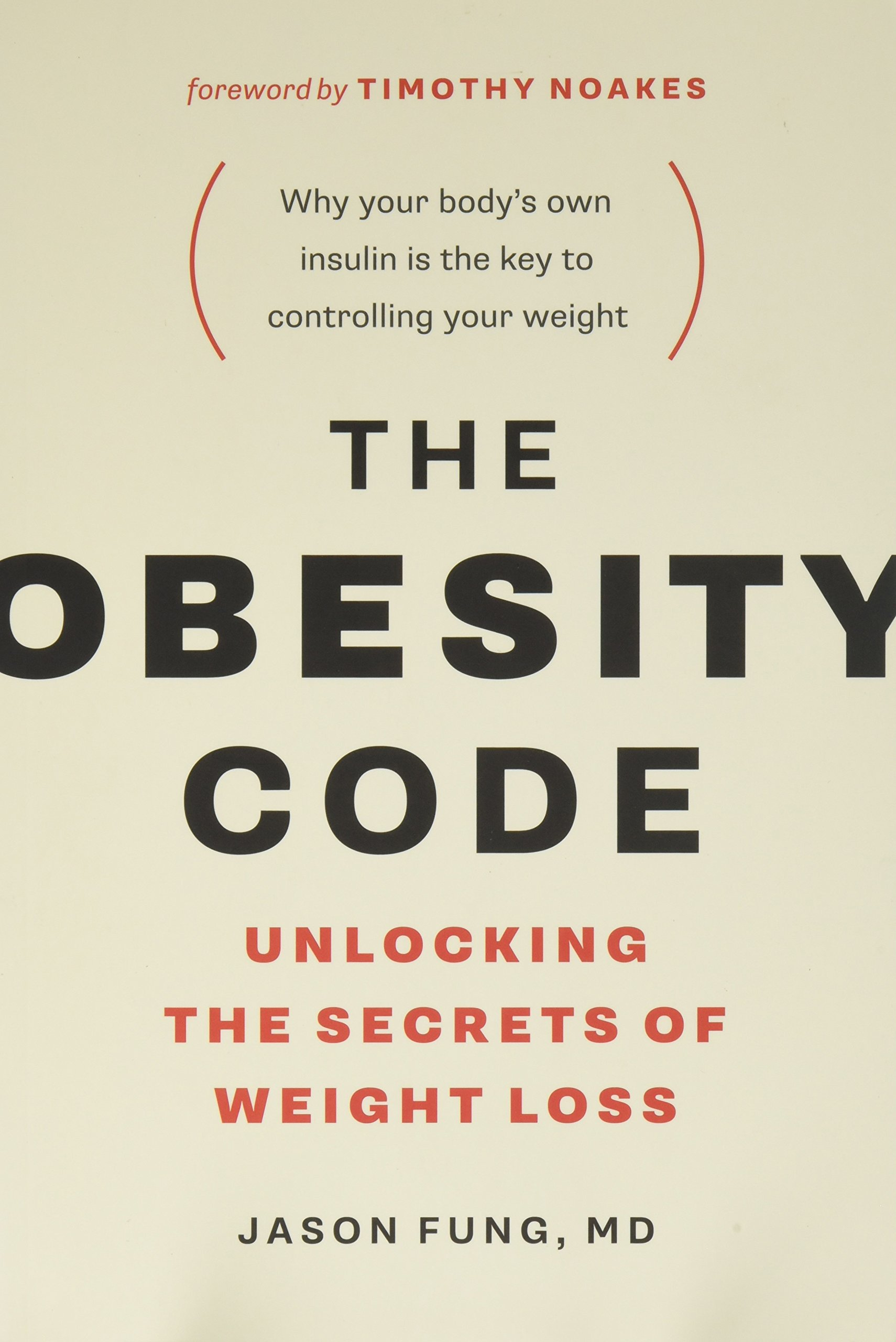 The obesity code unlocking the secrets of weight loss dr jason the obesity code unlocking the secrets of weight loss dr jason fung timothy noakes 9781771641258 amazon books fandeluxe Choice Image