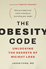 The Obesity Code: Unlocking the Secrets of Weight Loss Paperback