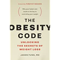 The Obesity Code: Unlocking the Secrets of Weight Loss (The Wellness Code (Book...