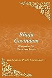 Bhaja Govindam: De: Bhagavan Sri Shankaracharya