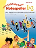 Alfred's Kid's Guitar Course Notespeller 1 & 2: Music Reading Activities That Make Learning Even Easier!