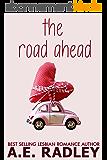 The Road Ahead: Heartwarming Lesbian Romance (English Edition)