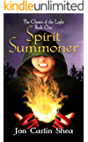 Spirit Summoner (The Chosen of the Light Book 1)