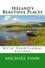 Ireland's Beautiful Places: With Traditional Sayings Kindle Edition