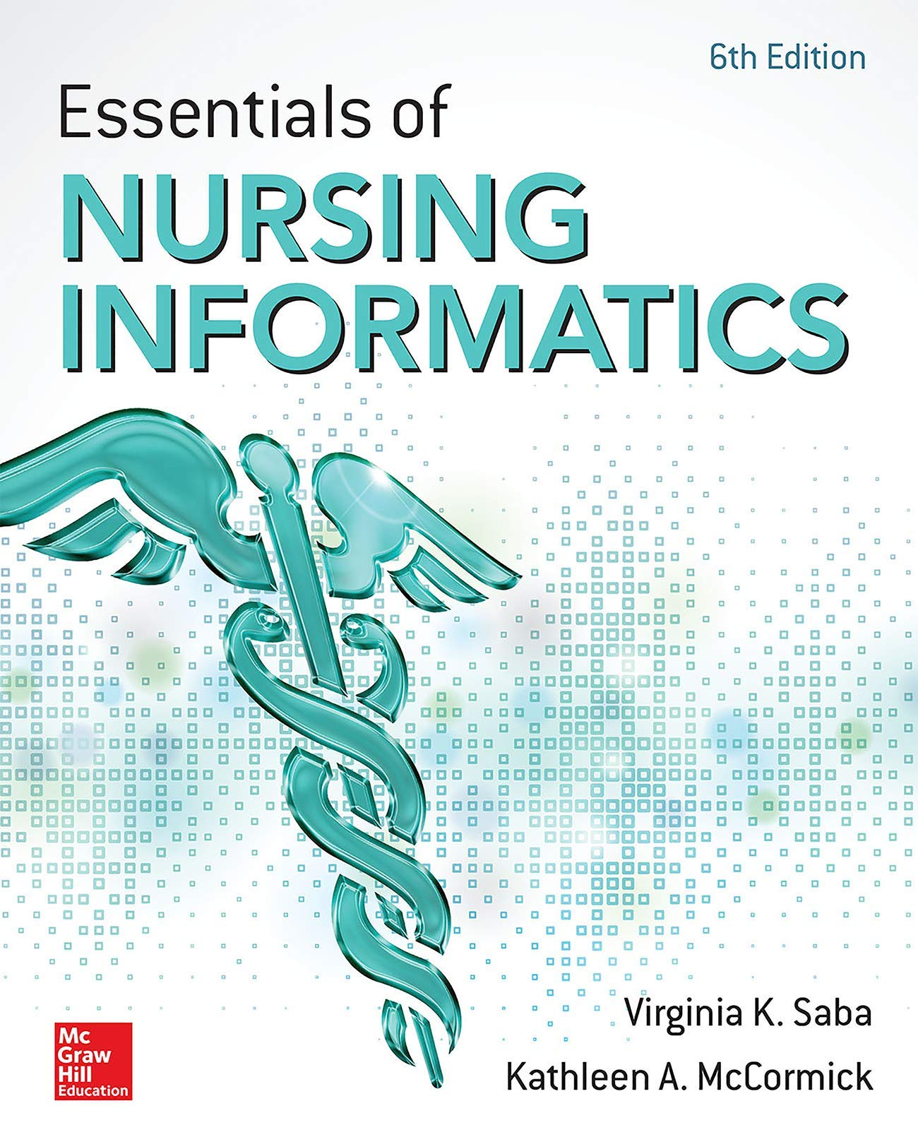 Essentials of Nursing Informatics, 6th Edition by McGraw-Hill Education / Medical
